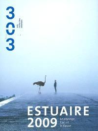 Trois cent trois-Arts, recherches et créations. n° 106, Estuaire 2009 : le paysage, l'art et le fleuve