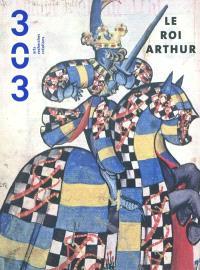 Trois cent trois-Arts, recherches et créations. n° 114, Le roi Arthur