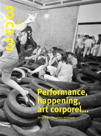 Trois cent trois-Arts, recherches et créations. n° 132, Performance, happening, art corporel... : au-delà des disciplines artistiques