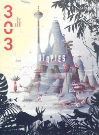 Trois cent trois-Arts, recherches et créations. n° 125, Utopies