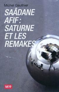 Vingt-vingt-sept, revue de textes critiques sur l'art. n° 4, Saâdane Afif : Saturne et les remakes