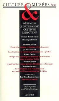 Culture & musées. n° 8, Défendre le patrimoine, cultiver l'émotion