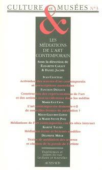Culture & musées. n° 3, Les médiations de l'art contemporain
