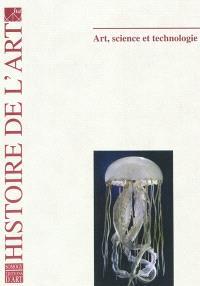 Histoire de l'art. n° 67, Art, science, technologie