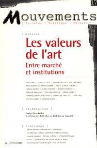 Mouvements. n° 17, Les valeurs de l'art : entre marché et institutions