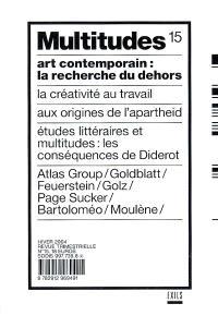 Multitudes. n° 15, Art contemporain : la recherche du dehors