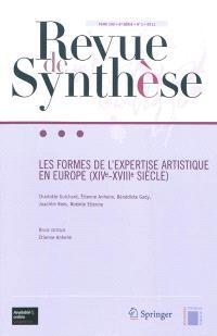 Revue de synthèse. n° 132-1, Les formes de l'expertise artistique en Europe (XIVe-XVIIIe siècle)