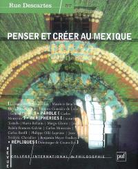 Rue Descartes. n° 57, Penser et créer au Mexique