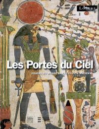 Les portes du ciel : visions du monde dans l'Egypte ancienne : exposition, Paris, Musée du Louvre, 6 mars-29 juin 2009