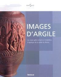 Images d'argile : les vases gallo-romains à médaillons d'applique de la vallée du Rhône
