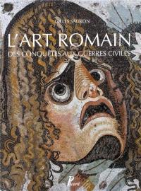 Histoire de l'art romain. Volume 2, L'art romain de la conquête aux guerres civiles