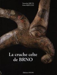 La cruche de Brno : chef-d'oeuvre de l'art celte, miroir de l'univers