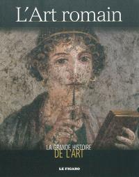 La grande histoire de l'art. Volume 3, L'art romain