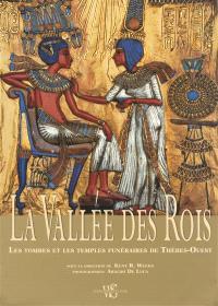 La Vallée des rois : les tombes et les temples funéraires de Thèbes-Ouest