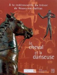 Le cheval et la danseuse : à la redécouverte du trésor de Neuvy-en-Sullias : expositions, Orléans, Musée des beaux-arts, 13 mars-26 août 2007 ; Bavay, Musée archéologique départemental, 15 janv.-15 juin 2008