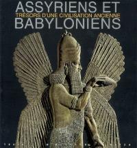 Assyriens et Babyloniens : trésors d'une civilisation ancienne