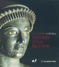 Da Pompei a Roma, histoire d'une éruption, Pompei Herculanum Oplontis : exposition Europalia 2003 Italia, Bruxelles, Musées royaux d'art et d'histoire, 9 octobre 2003-8 février 2004