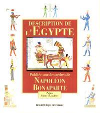 Description de l'Egypte ou Recueil des observations et des recherches qui ont été faites en Egypte pendant l'expédition de l'Armée française publié sous les ordres de Napoléon Bonaparte
