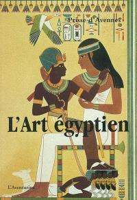L'art égyptien : 168 planches