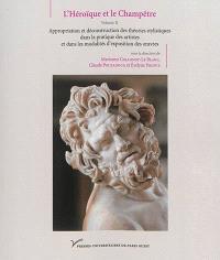 L'héroïque et le champêtre. Volume 2, Appropriation et déconstruction des théories stylistiques dans la pratique des artistes et dans les modalités d'exposition des oeuvres