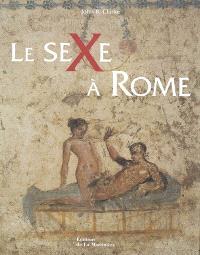 Le sexe à Rome : 100 av. J.-C.-250 apr. J.-C.