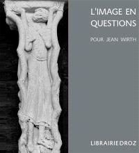 L'image en questions : pour Jean Wirth