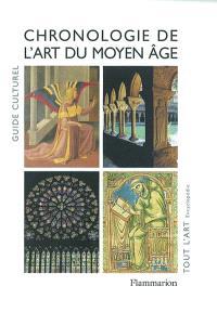 Chronologie de l'art du Moyen Age : guide culturel