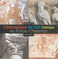 L'abécédaire de l'art roman en Poitou-Charentes