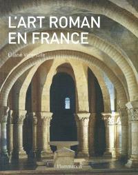 L'art roman en France : architecture, sculpture, peinture