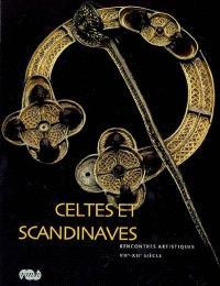 Celtes et scandinaves, rencontres artistiques, VIIe-XIIe siècle : exposition, Paris, Musée de Cluny, Musée national du Moyen Age, 1er octobre 2008-12 janvier 2009
