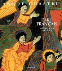 L'art français. Volume 1, Pré-Moyen Age, Moyen Age