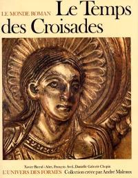 Le Monde roman, 1060-1220. Volume 1, Le Temps des Croisades