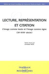Lecture, représentation et citation : l'image comme texte et l'image comme signe (XIe-XVIIe siècle) : actes du colloque, Université Charles de Gaulle, 13 décembre 2002