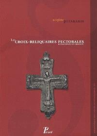 Les croix-reliquaires pectorales byzantines en bronze