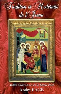 Tradition et modernité de l'icône ou Initiation pratique à technique et à sa spiritualité