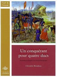 Un conquérant pour quatre ducs : Alexandre le Grand à la cour de Bourgogne