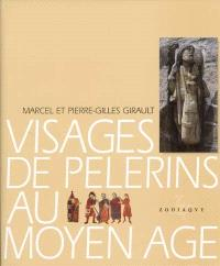 Visages de pèlerins au Moyen Age : les pèlerinages européens dans l'art et l'épopée
