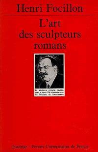 L'Art des sculpteurs romans : recherches sur l'histoire des formes