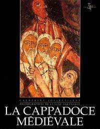 La Cappadoce médiévale : images et spiritualité