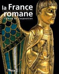 La France romane, du Xe au milieu du XIIe siècle : album