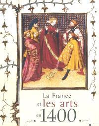 La France et les arts en 1400 : les princes des fleurs de lis