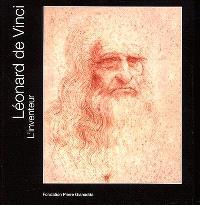 Léonard de Vinci l'inventeur = Léonard de Vinci der erfinder = Léonard de Vinci the inventor