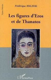 Les figures d'Eros et de Thanatos