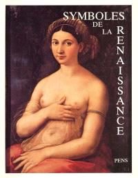 Symboles de la Renaissance. Volume 3