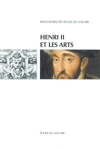 Henri II et les arts : actes du colloque international, Ecole du Louvre et Musée national de la Renaissance-Ecouen : 25-27 septembre 1997