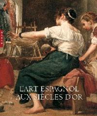 L'art espagnol aux siècles d'or
