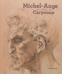 Michel-Ange au siècle de Carpeaux
