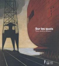 Sur les quais : ports, docks et dockers de Boudin à Marquet