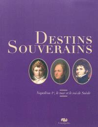 Destins souverains : Napoléon Ier, le Tsar et le roi de Suède