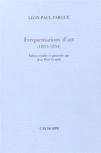 Fréquentations d'art : 1893-1894